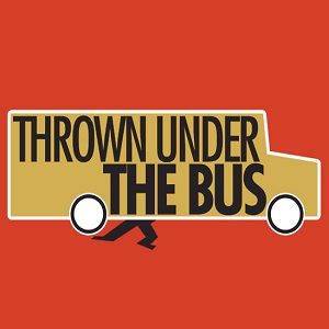 thrown under bus 2